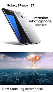 Galaxy Phone Meme - galaxy s7 edge s7 redefine what a phone can do new samsung