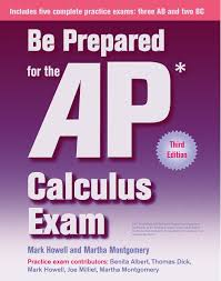 be prepared for the ap calculus exam mark howell martha