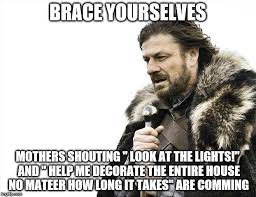 Shouting Meme - brace yourselves x is coming meme imgflip