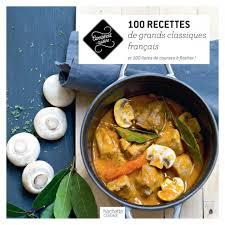 livre cuisine fran ise 100 recettes classiques de la cuisine française hachette pratique