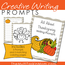 Thanksgiving Writing Pages Creative Writing Prompts Thanksgiving The Multi Taskin U0027 Mom