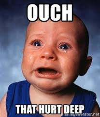 Ouch Meme - ouch that hurt deep crying baby meme generator