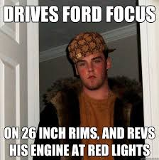 Ford Focus Meme - drives ford focus on 26 inch rims and revs his engine at red
