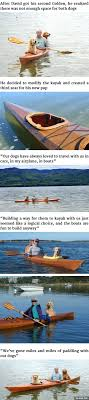 fun things for 67 years old 67 year old man built custom kayak so he could take his dogs on