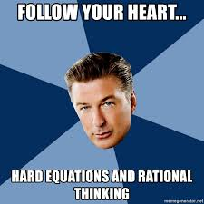 Follow Your Heart Meme - follow your heart hard equations and rational thinking jack