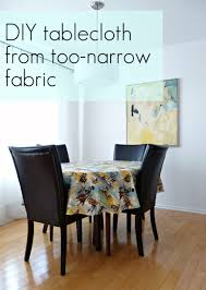 Dining Room Table Cloth Diy Tablecloth From Too Narrow Hilarious Fabric Dans Le Lakehouse