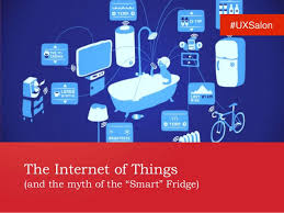 The Internet Of Things And by The Internet Of Things And The Myth Of The U201csmart U201d Fridge