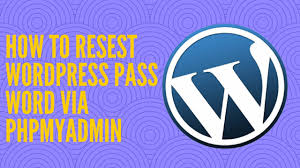 How To Reset Wordpress Password From Cpanel In Phpmyadmin Youtube