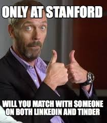 Stanford Memes - meme maker only at stanford will you match with someone on both
