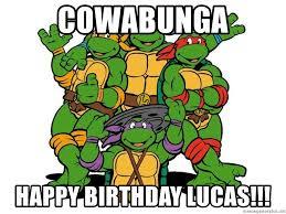 Ninja Turtle Meme - cowabunga happy birthday lucas teenage mutant ninja turtle