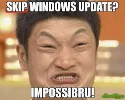 Meme Update - skip windows update impossibru meme impossibru guy original 900