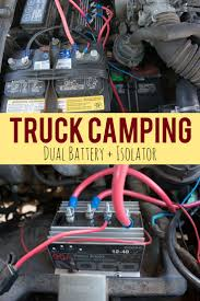 best ideas about truck bed camping pinterest camper getting dual battery and isolator setup one the best things you can