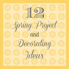 spring ideas spring project and decorating ideas organize and decorate everything