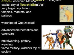 Aztec Mayan Inca Map Aztec Mayan Incan The World In Ppt Download