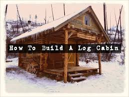 Small Log Cabin Designs Survivordude How To Build A Log Cabin Youtube