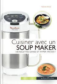 cuisiner avec un rice cooker cuisiner avec un soup maker noemie strouk livre loisirs