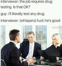Ok Guy Meme - dopl3r com memes interviewer the job requires drug testing is