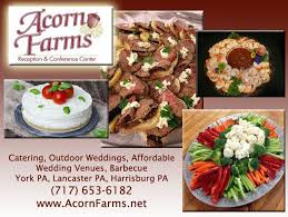 Wedding Venues In Central Pa Acorn Farms Reception And Conference Center Catering Catering