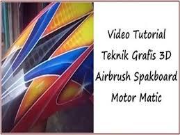 design grafis airbrush video tutorial teknik grafis 3d airbrush spakboard motor matic