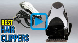top 10 hair clippers of 2017 video review