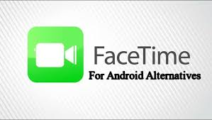 facetime for android app facetime for android 8 best apps like facetime for android