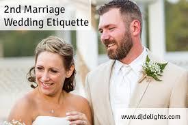 2nd wedding etiquette second marriage wedding etiquette dj delights