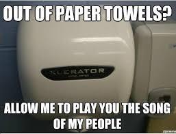 Hand Dryer Meme - god damn hand dryers