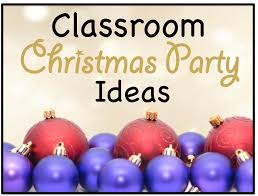 class christmas party ideas these are great classroom