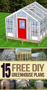 build my own house the 25 best greenhouse plans ideas on pinterest diy greenhouse