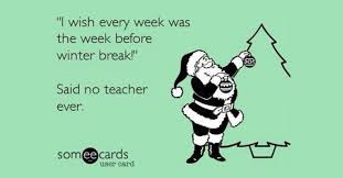 Winter Break Meme - hilarious winter break memes that every teacher will understand