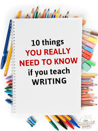 10 things you should know about teaching writing elementary