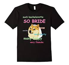 Bachelorette Meme - com dog meme bachelorette party shirt bride clothing