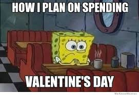 Single On Valentines Day Meme - the 19 loneliest memes about being single on valentine s day smosh