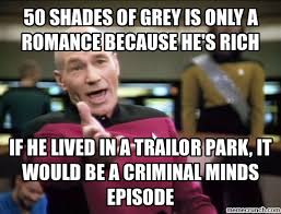 50 Shades Of Gray Meme - shades of grey is only a romance because he s rich