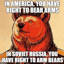 Right To Bear Arms Meme - in america you have right to bear arms in soviet russia you have