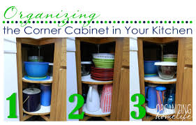 how to organise kitchen corner cupboard organizing a corner kitchen cabinet organize your kitchen