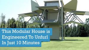 Modular Houses This Modular House Is Engineered To Unfurl In Just 10 Minutes
