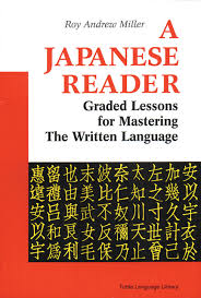 Japanese A Japanese Reader Graded Lessons For Mastering The Written