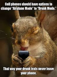Drunk Texting Meme - airplane mode and drunk mode texting squirrel memes and comics