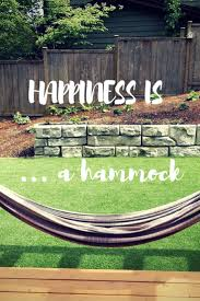 Backyard Hammock Ideas by 19 Best Quotes Images On Pinterest Grass Playgrounds And Roof Deck