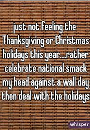 not feeling the thanksgiving or holidays this year