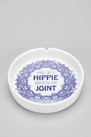 make like a hippie ashtray hippie style