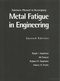 182567025 metal fatigue in engineering solutions manual by