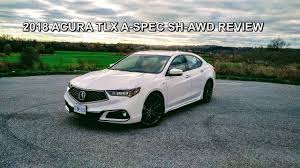 2018 acura tlx reviews and 2018 acura tlx a spec sh awd review youtube