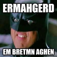 Ermahgerd Meme - ermahgerd batman memes quickmeme