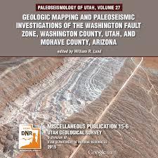 Washington County Gis Map by Paleoseismology Of Utah Volume 27 Geologic Mapping And