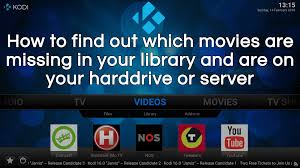 find out which movies are missing in your kodi library and why