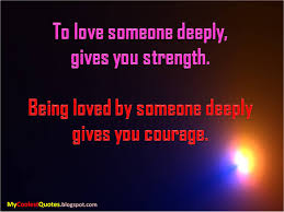 Love Is Unconditional Quote by To Love Someone Deeply Best Quotes