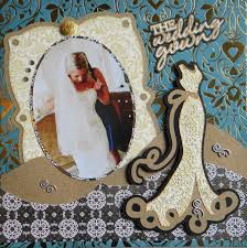Wedding Scrapbook Page Wedding Scrapbook 4 Me And My Cricut