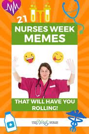 National Nurses Week Meme - nurses week memes that will have you rolling